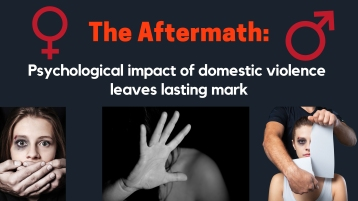The Aftermath: Psychological impact of domestic violence leaves